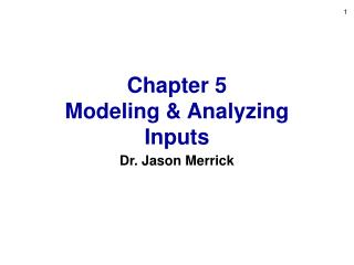 Chapter 5 Modeling  Analyzing Inputs