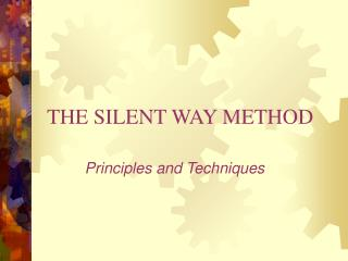 THE SILENT WAY METHOD
