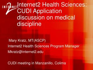 Internet2 Health Sciences: CUDI Application discussion on medical discipline