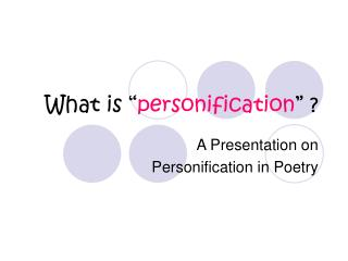 "What is "" personification "" ?"
