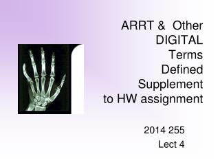 ARRT &  Other  DIGITAL  Terms  Defined Supplement to HW assignment