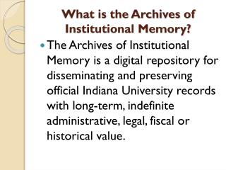 What is the Archives of Institutional Memory?