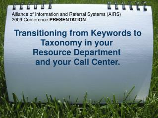 Alliance of Information and Referral Systems (AIRS) 2009 Conference  PRESENTATION
