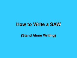 How to Write a SAW