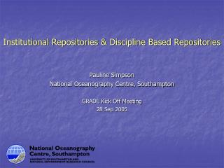 Institutional Repositories & Discipline Based Repositories