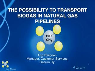 THE POSSIBILITY TO TRANSPORT BIOGAS IN NATURAL GAS PIPELINES