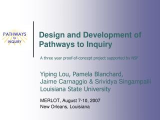 Design and Development of Pathways to Inquiry