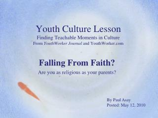 Falling From Faith? Are you as religious as your parents?