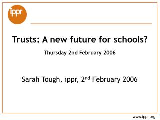 Trusts: A new future for schools? Thursday 2nd February 2006