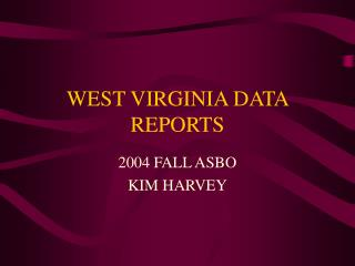 WEST VIRGINIA DATA REPORTS