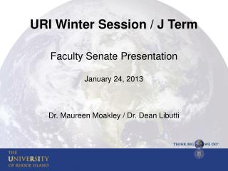 URI Winter Session / J Term Faculty Senate Presentation January 24, 2013