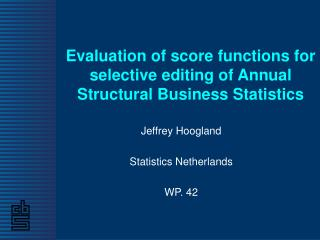 Evaluation of score functions for selective editing of Annual Structural Business Statistics