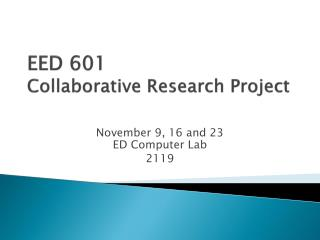 EED 601  Collaborative Research Project