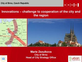 Marie Zezulkova City of Brno Head of  City Strategy Office