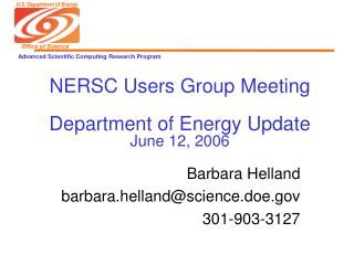NERSC Users Group Meeting Department of Energy Update June 12, 2006