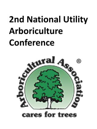 2nd National Utility Arboriculture Conference