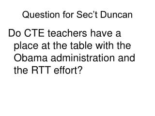 Question for Sec't Duncan