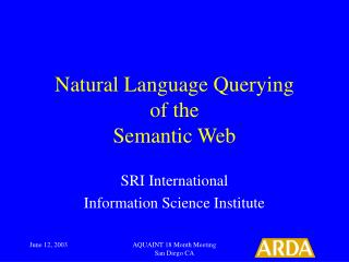 Natural Language Querying of the Semantic Web