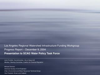 Los Angeles Regional Watershed Infrastructure Funding Workgroup Progress Report – December 9, 2004