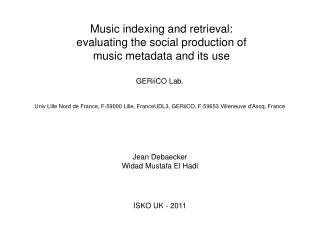 Music indexing and retrieval: evaluating the social production of  music metadata and its use