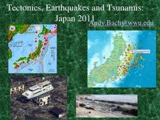 Tectonics, Earthquakes and Tsunamis: Japan 2011