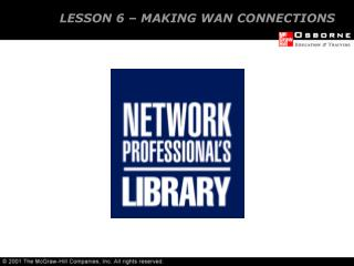LESSON 6 – MAKING WAN CONNECTIONS