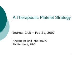 A Therapeutic Platelet Strategy