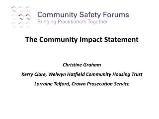The Community Impact Statement Christine Graham