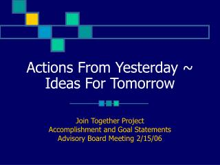 Actions From Yesterday ~ Ideas For Tomorrow