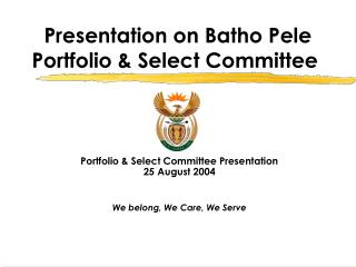 Presentation on Batho Pele  Portfolio & Select Committee