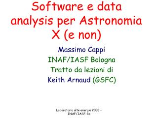Software e data analysis per Astronomia X (e non)