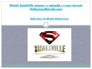 Watch Smallville season 10 episode 9 s10e09 torrent