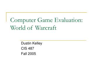 Computer Game Evaluation: World of Warcraft