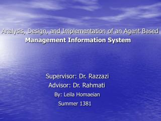 Analysis, Design, and Implementation of an Agent Based Management Information System