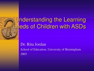 Understanding the Learning needs of Children with ASDs