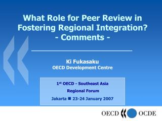 What Role for Peer Review in Fostering Regional Integration? - Comments -