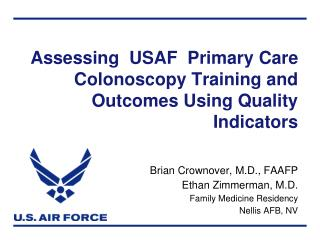 Assessing  USAF  Primary Care Colonoscopy Training and Outcomes Using Quality Indicators