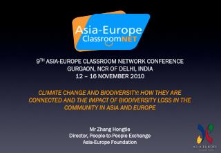 9 TH  ASIA-EUROPE CLASSROOM NETWORK CONFERENCE GURGAON, NCR OF DELHI, INDIA 12 – 16 NOVEMBER 2010