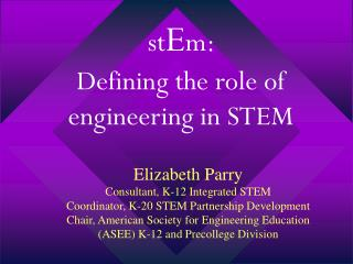 st E m :   Defining the role of engineering in STEM
