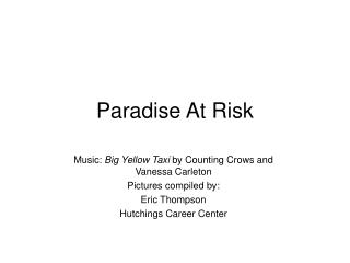 Paradise At Risk