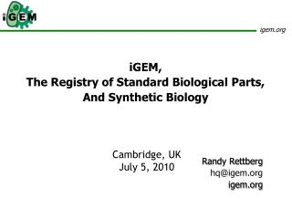iGEM, The Registry of Standard Biological Parts, And Synthetic Biology