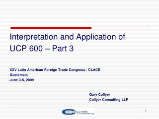 Interpretation and Application of  UCP 600 – Part 3 XXV Latin American Foreign Trade Congress - CLACE Guatemala June 3-5