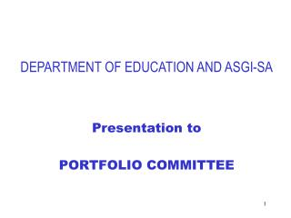 DEPARTMENT OF EDUCATION AND ASGI-SA Presentation to  PORTFOLIO COMMITTEE