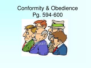 Conformity & Obedience  Pg. 594-600