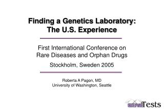 Finding a Genetics Laboratory:  The U.S. Experience First International Conference on