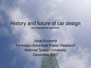 History and future of car design - an inspirational approach -