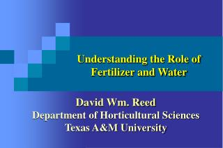 Understanding the Role of  Fertilizer and Water