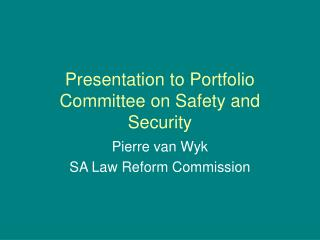 Presentation to Portfolio Committee on Safety and Security