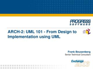 ARCH-2: UML 101 - From Design to Implementation using UML