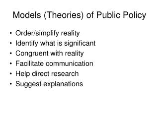 Models (Theories) of Public Policy